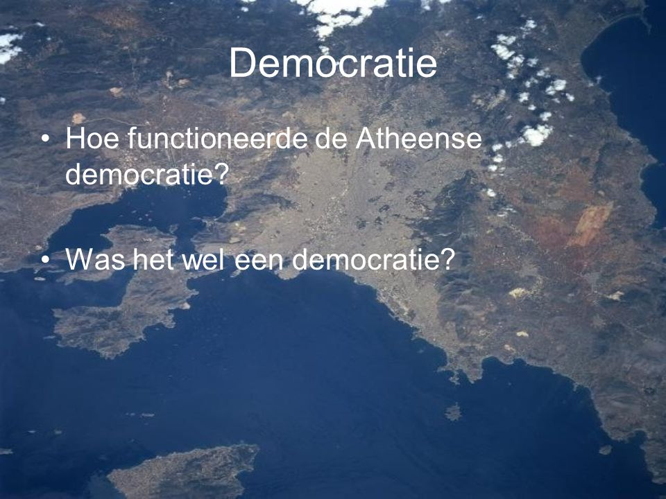 Democratie Hoe functioneerde de Atheense democratie
