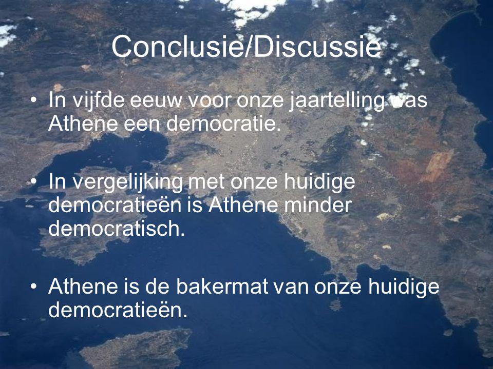 Conclusie/Discussie In vijfde eeuw voor onze jaartelling was Athene een democratie.