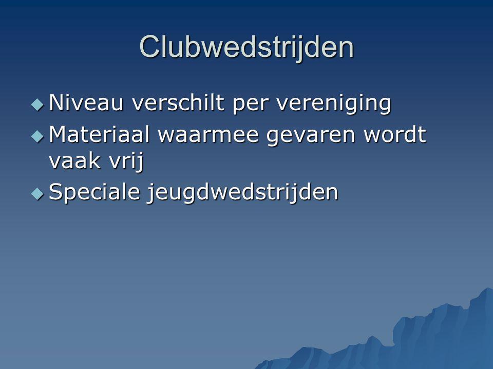 Clubwedstrijden Niveau verschilt per vereniging