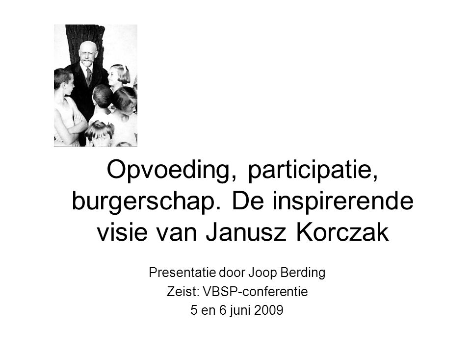 Presentatie door Joop Berding Zeist: VBSP-conferentie 5 en 6 juni 2009