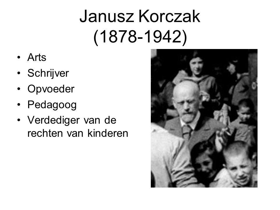 Janusz Korczak (1878-1942) Arts Schrijver Opvoeder Pedagoog