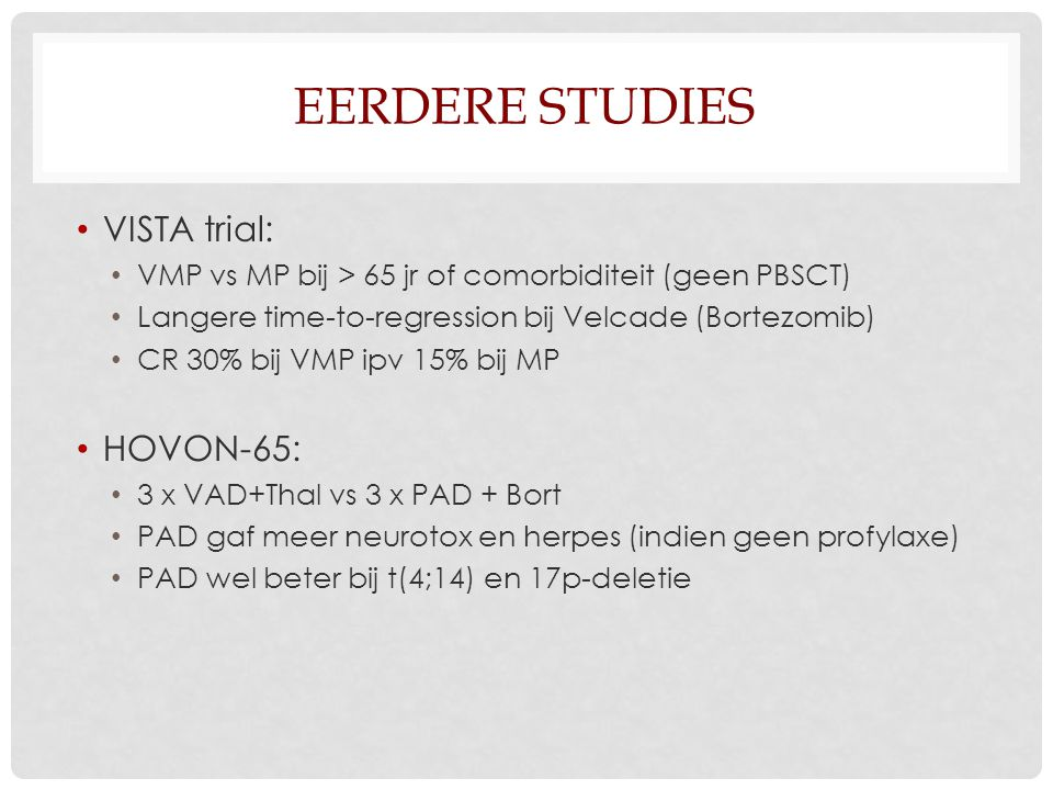 Eerdere studies VISTA trial: HOVON-65: