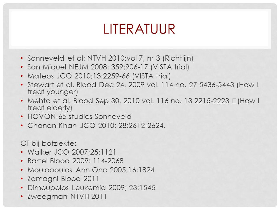 Literatuur Sonneveld et al: NTVH 2010;vol 7, nr 3 (Richtlijn)