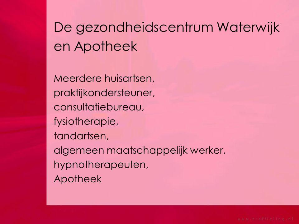 De gezondheidscentrum Waterwijk en Apotheek