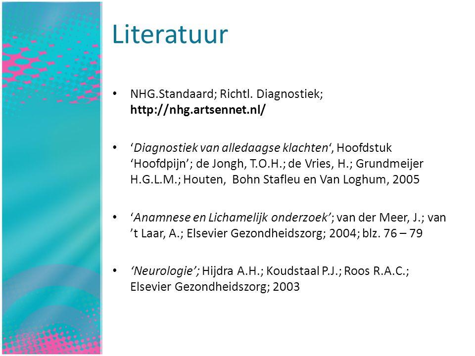 Literatuur Inleiding. NHG.Standaard; Richtl. Diagnostiek; http://nhg.artsennet.nl/