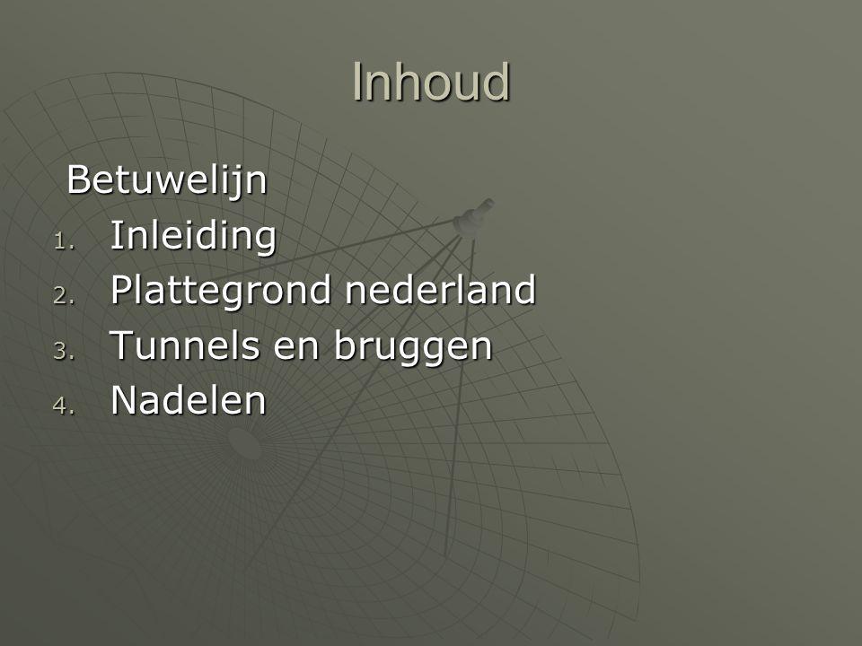 Inhoud Betuwelijn Inleiding Plattegrond nederland Tunnels en bruggen