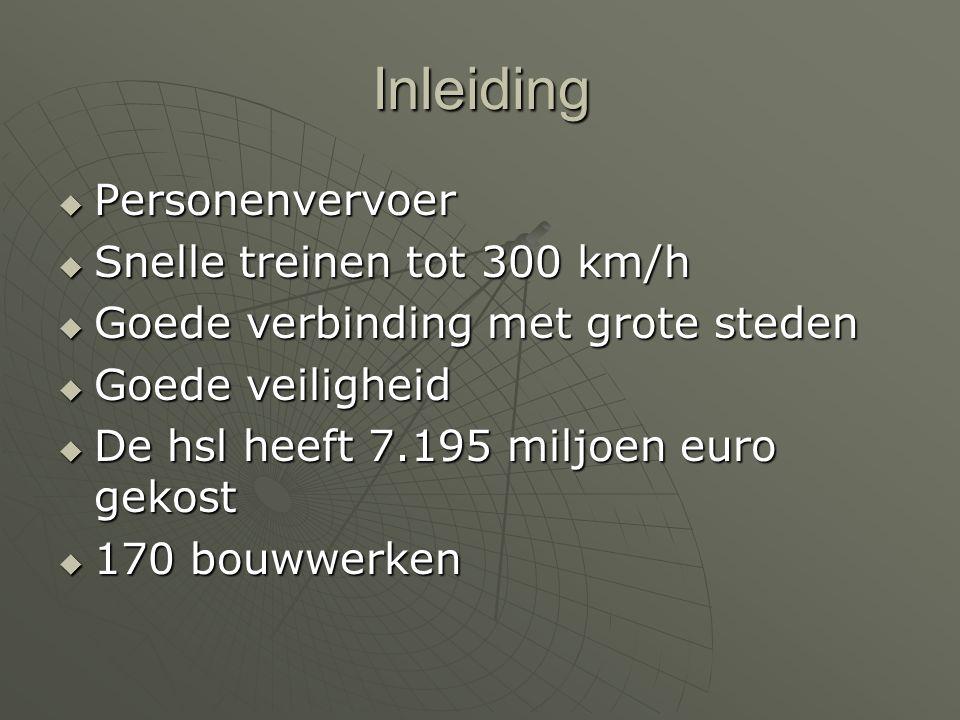 Inleiding Personenvervoer Snelle treinen tot 300 km/h