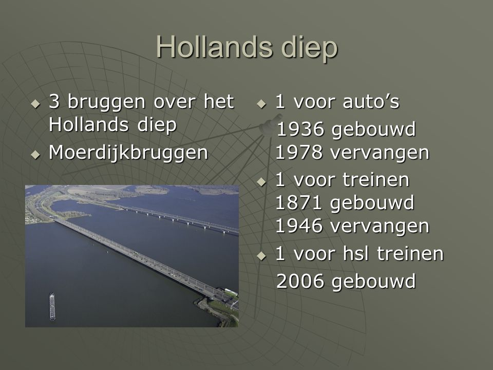 Hollands diep 3 bruggen over het Hollands diep Moerdijkbruggen