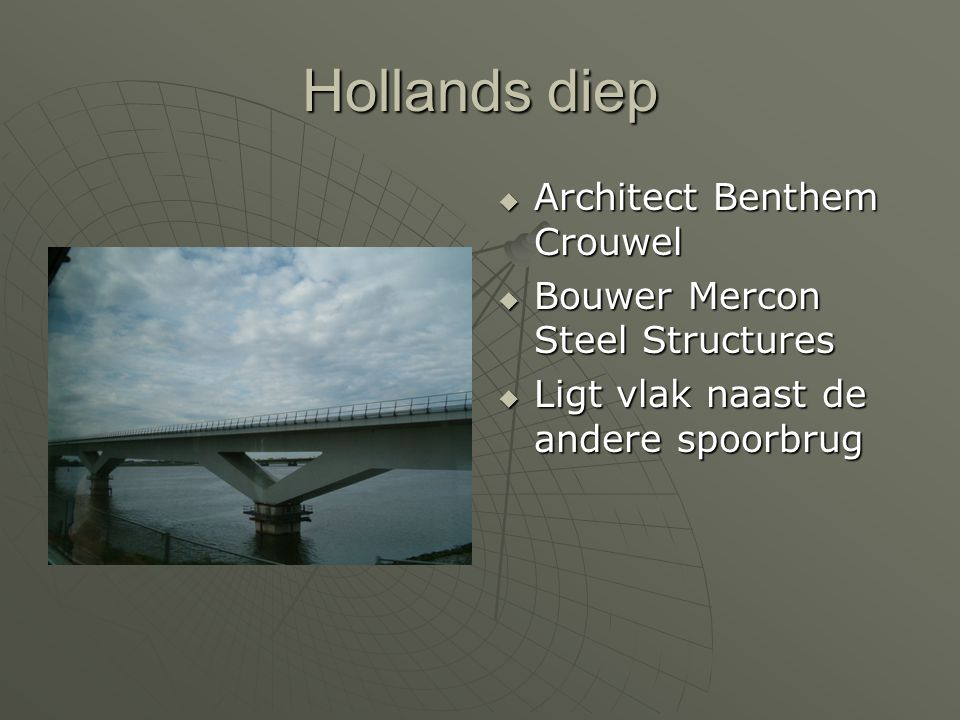 Hollands diep Architect Benthem Crouwel Bouwer Mercon Steel Structures