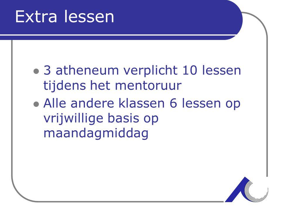 Extra lessen 3 atheneum verplicht 10 lessen tijdens het mentoruur