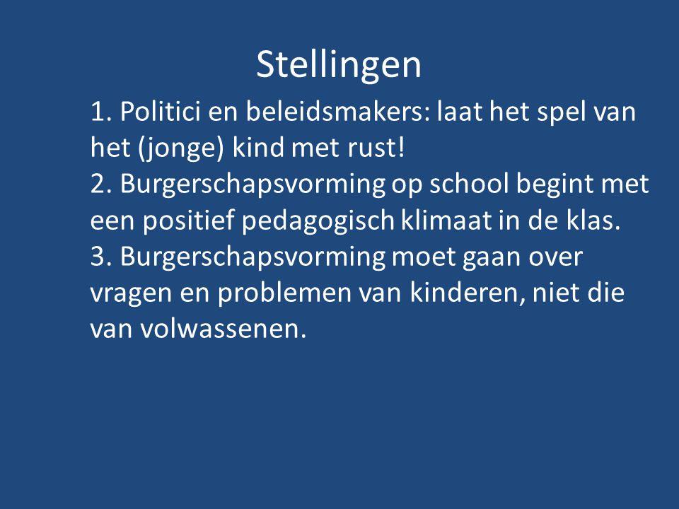 Stellingen 1. Politici en beleidsmakers: laat het spel van het (jonge) kind met rust!