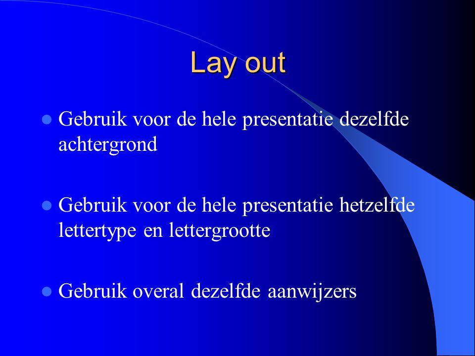 Lay out Gebruik voor de hele presentatie dezelfde achtergrond