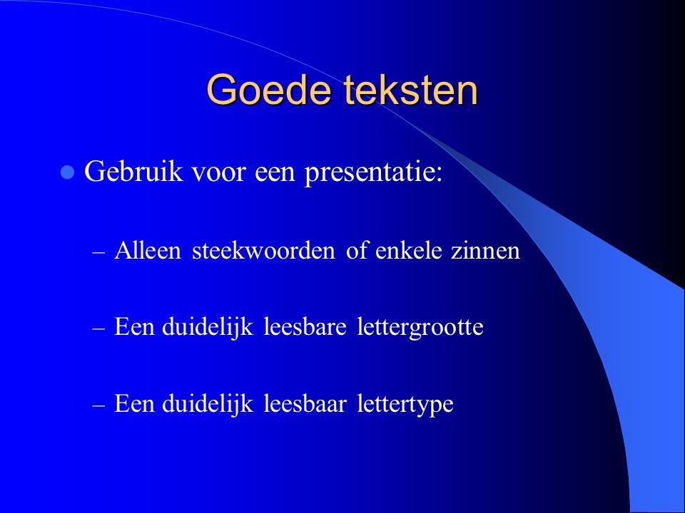 Goede teksten Gebruik voor een presentatie: