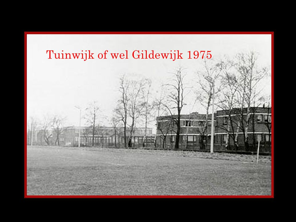 Tuinwijk of wel Gildewijk 1975
