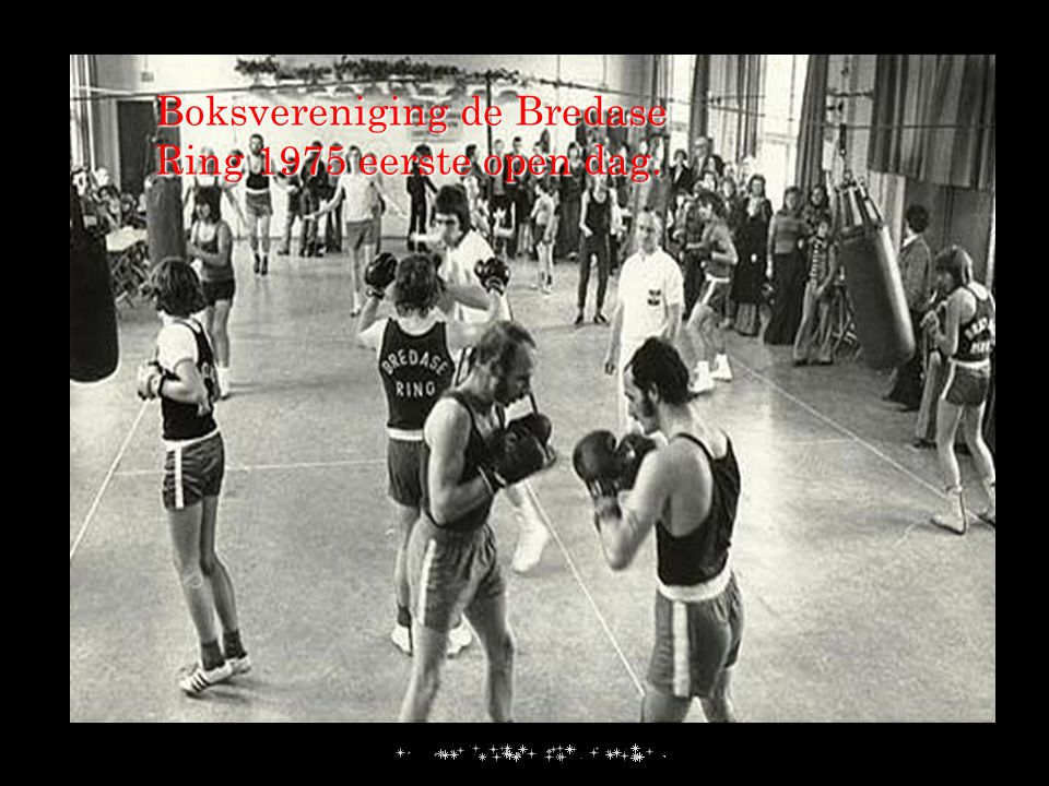 Boksvereniging de Bredase Ring 1975 eerste open dag.