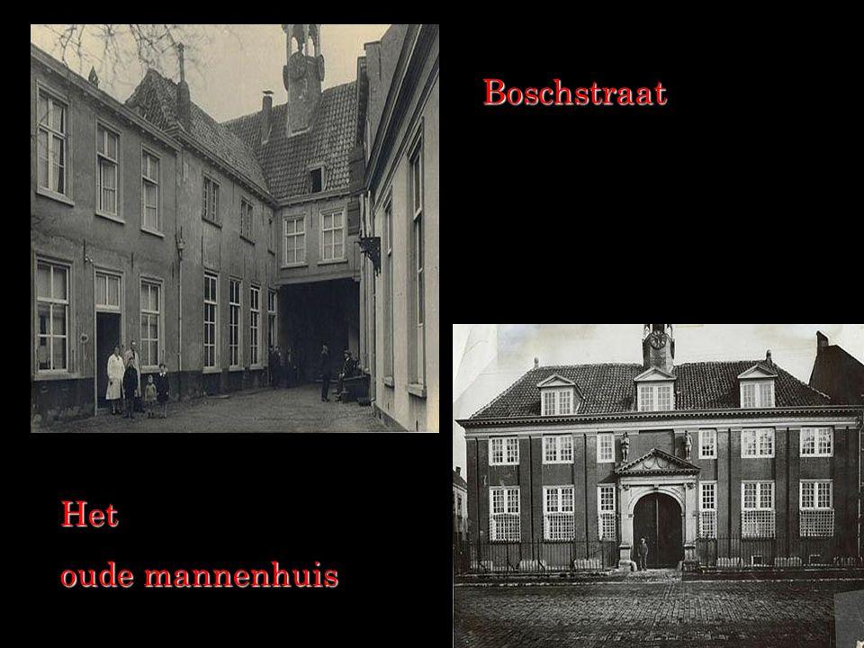 Boschstraat Het oude mannenhuis