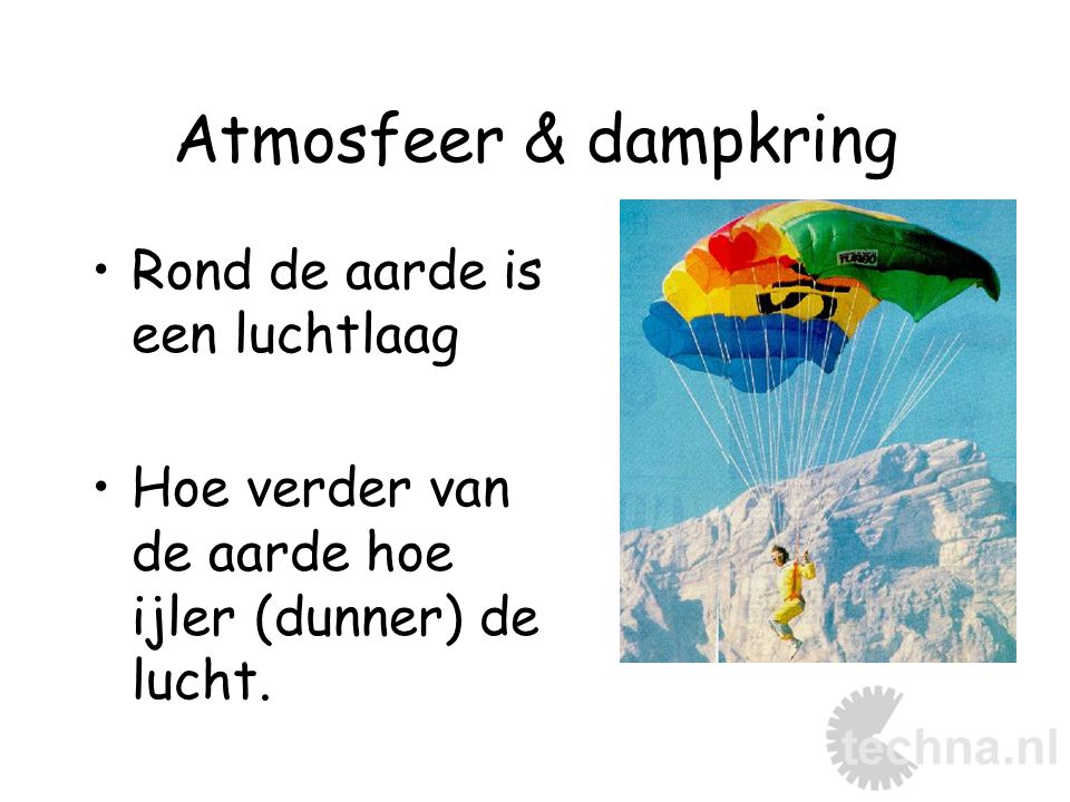 Atmosfeer & dampkring Rond de aarde is een luchtlaag