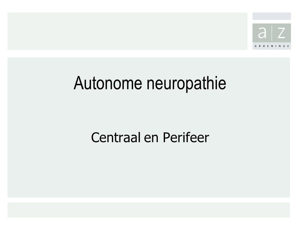 Autonome neuropathie Centraal en Perifeer