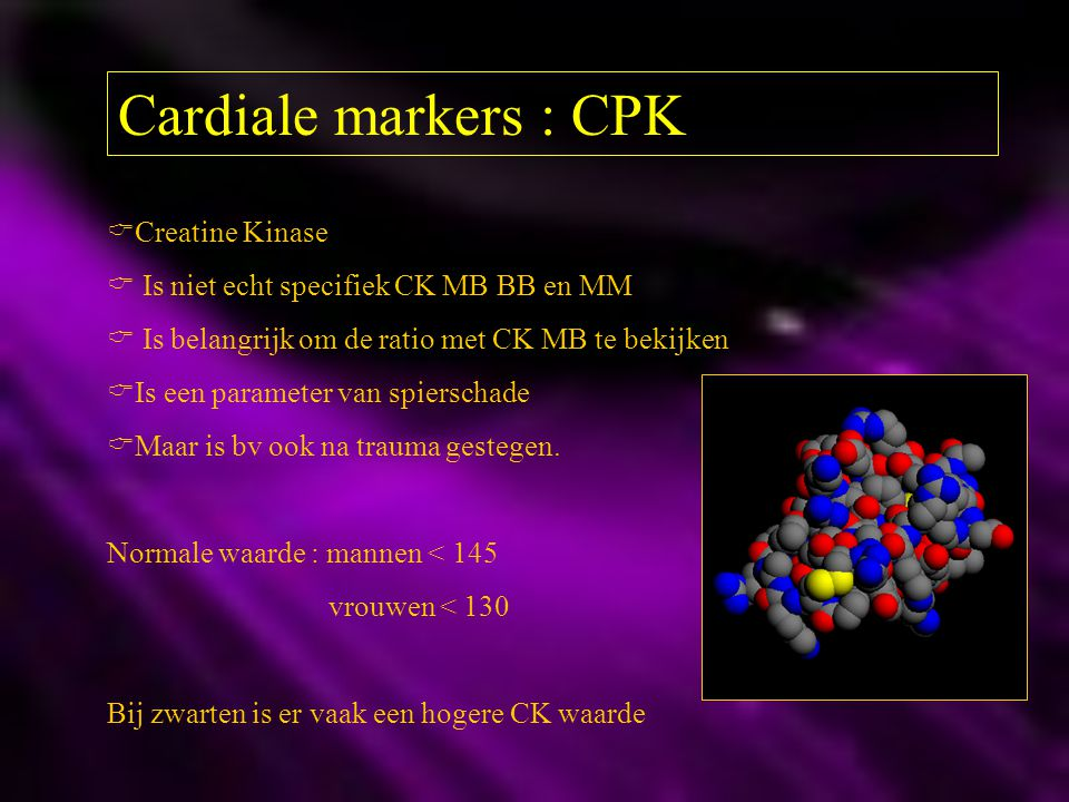 Cardiale markers : CPK Creatine Kinase