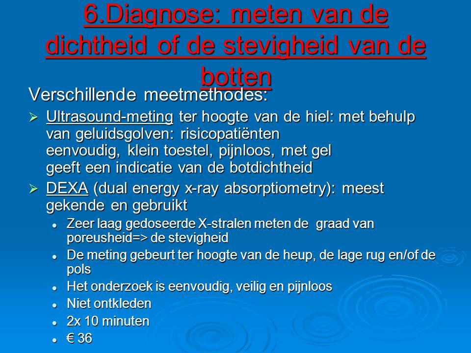 6.Diagnose: meten van de dichtheid of de stevigheid van de botten