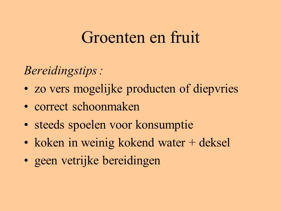 Groenten en fruit Bereidingstips :