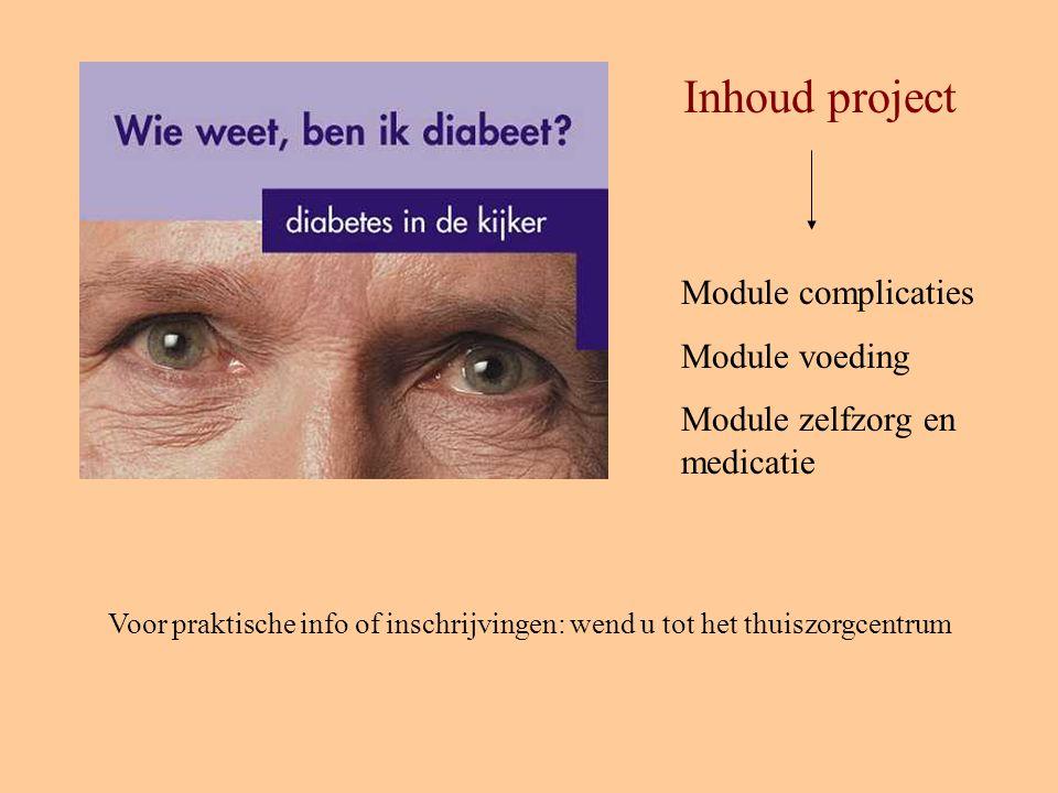 Inhoud project Module complicaties Module voeding