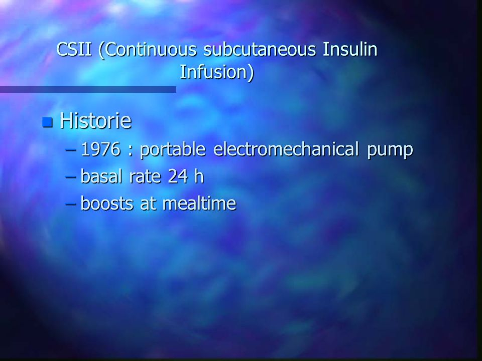 CSII (Continuous subcutaneous Insulin Infusion)