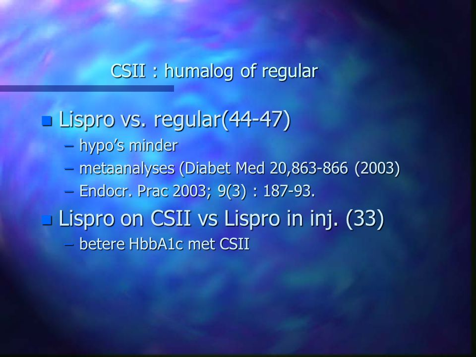 CSII : humalog of regular