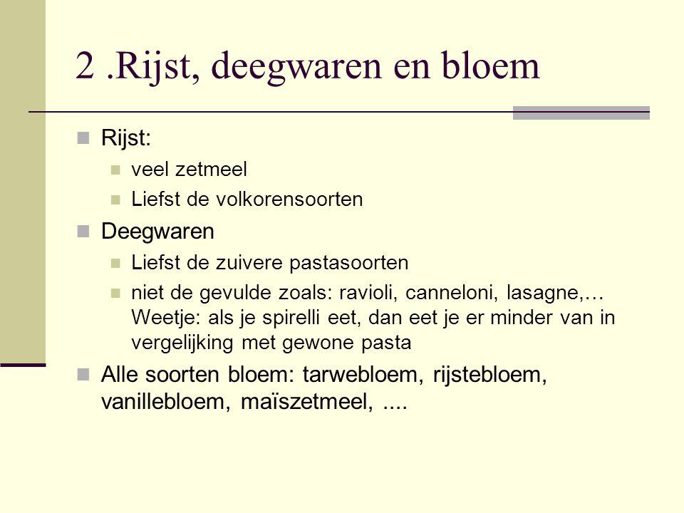 2 .Rijst, deegwaren en bloem