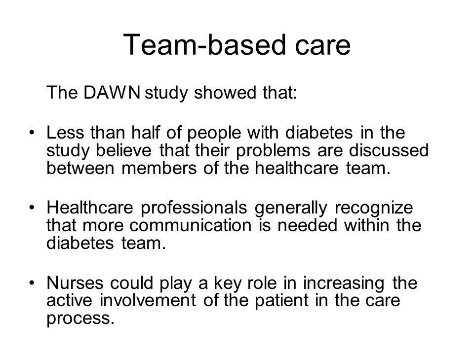 Team-based care The DAWN study showed that: