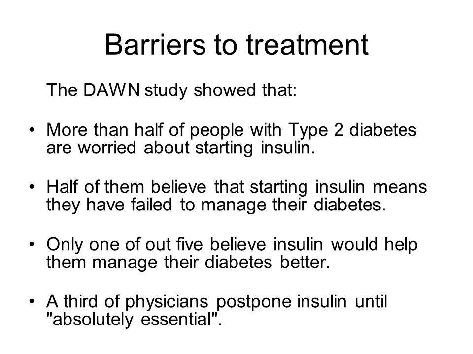 Barriers to treatment The DAWN study showed that: