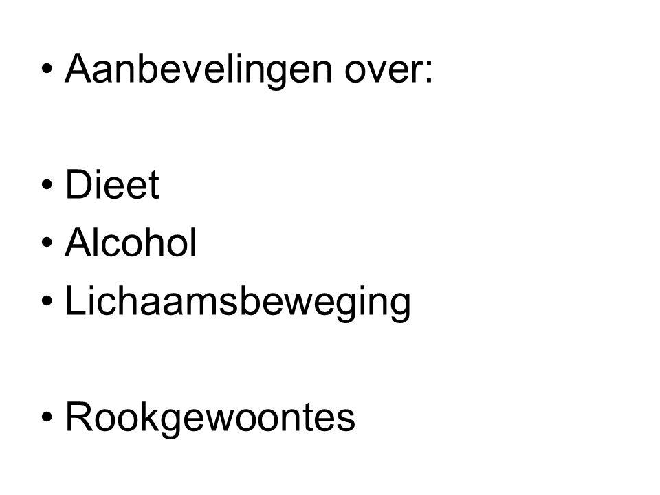 Aanbevelingen over: Dieet Alcohol Lichaamsbeweging Rookgewoontes