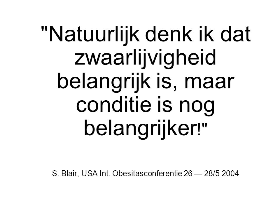 S. Blair, USA Int. Obesitasconferentie 26 — 28/5 2004
