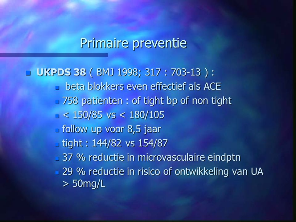 Primaire preventie UKPDS 38 ( BMJ 1998; 317 : 703-13 ) :