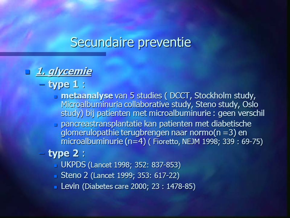 Secundaire preventie 1. glycemie type 1 : type 2 :
