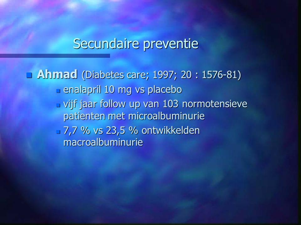 Secundaire preventie Ahmad (Diabetes care; 1997; 20 : 1576-81)