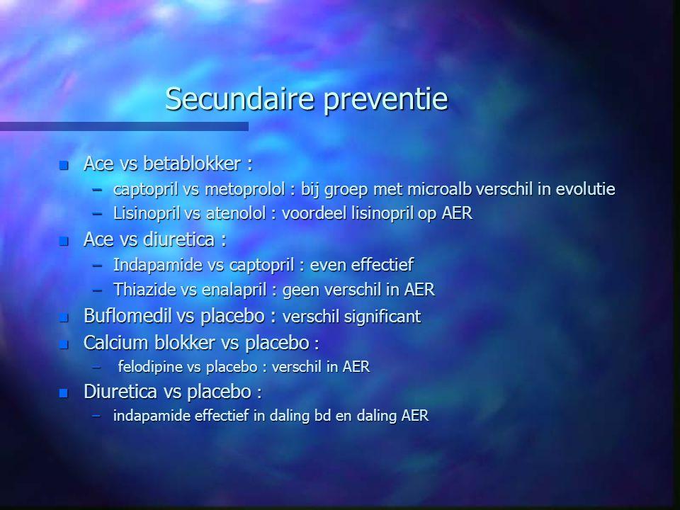 Secundaire preventie Ace vs betablokker : Ace vs diuretica :