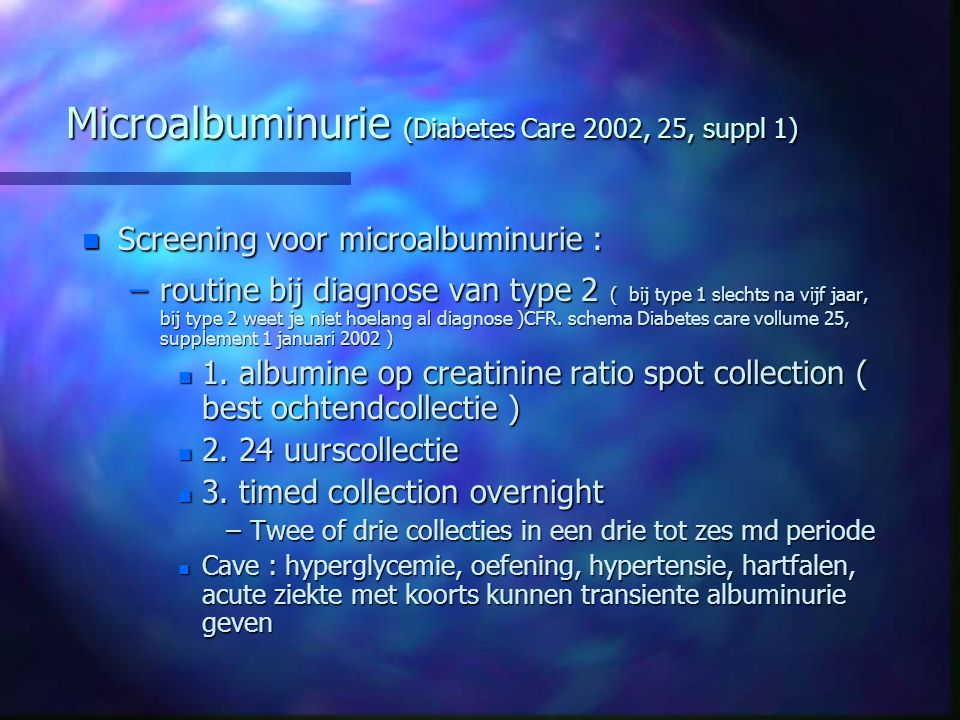 Microalbuminurie (Diabetes Care 2002, 25, suppl 1)