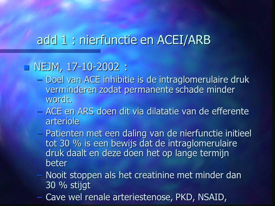 add 1 : nierfunctie en ACEI/ARB