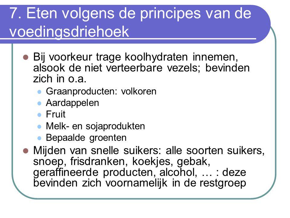 7. Eten volgens de principes van de voedingsdriehoek