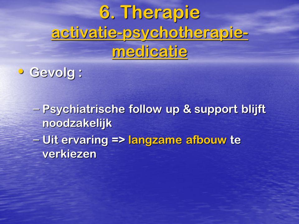 6. Therapie activatie-psychotherapie-medicatie