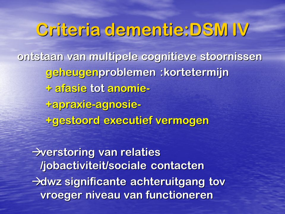 Criteria dementie:DSM IV