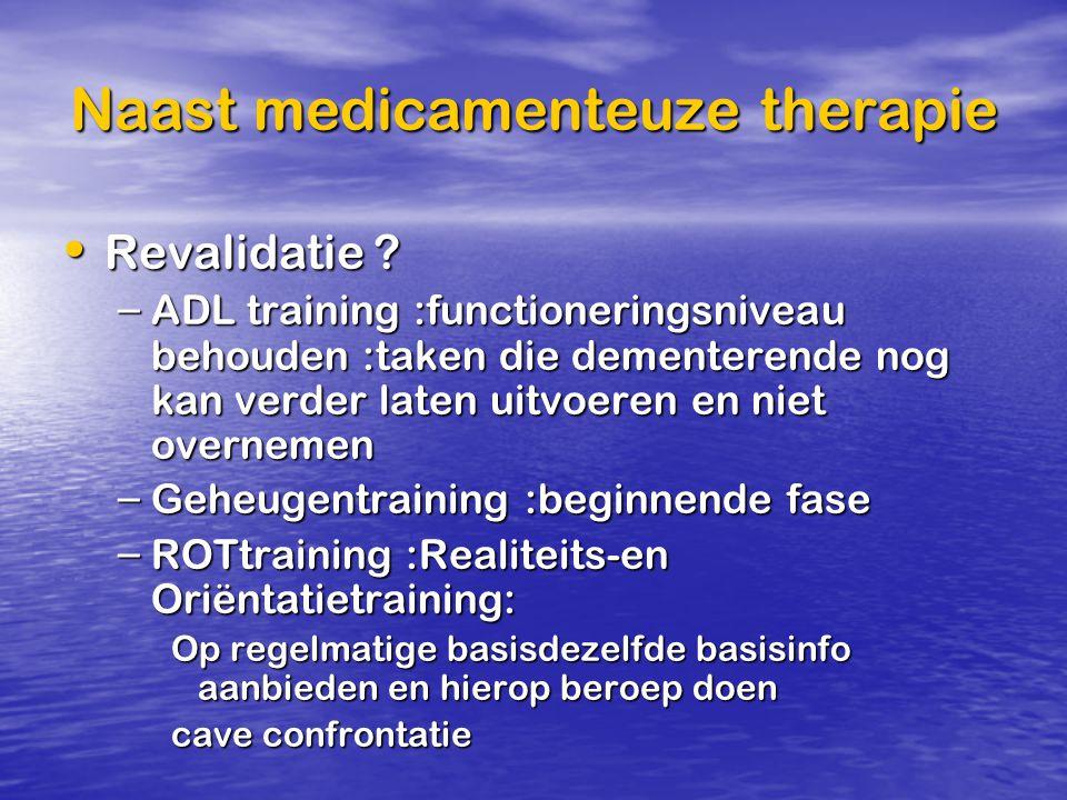Naast medicamenteuze therapie