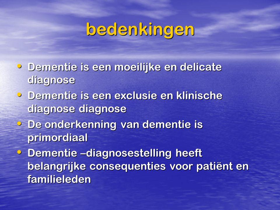 bedenkingen Dementie is een moeilijke en delicate diagnose