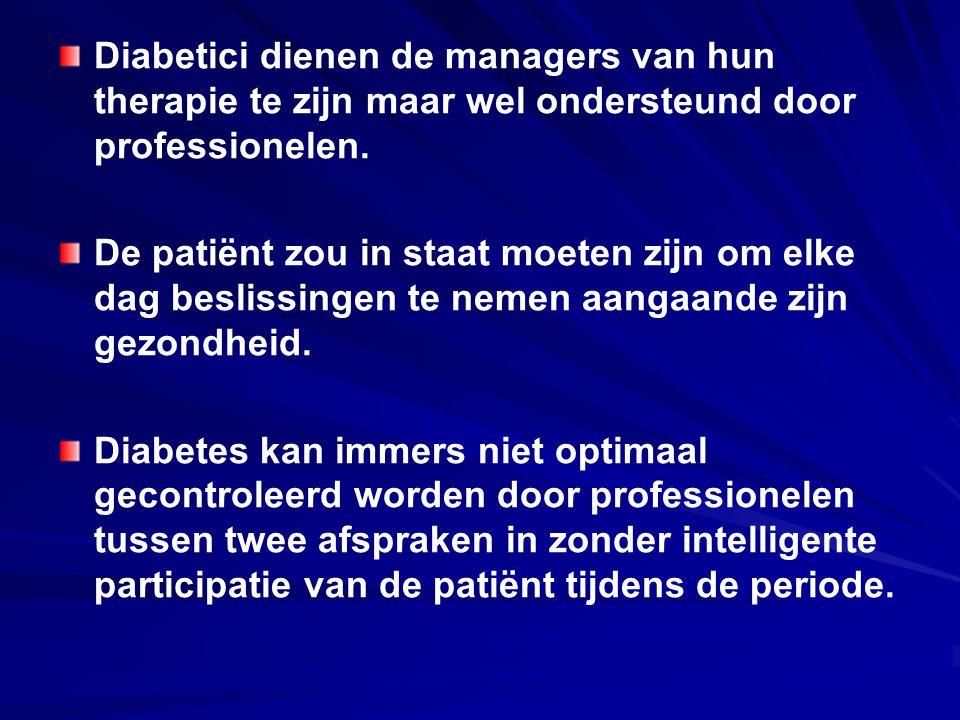 Diabetici dienen de managers van hun therapie te zijn maar wel ondersteund door professionelen.