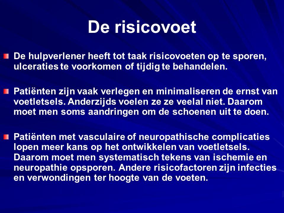 De risicovoet De hulpverlener heeft tot taak risicovoeten op te sporen, ulceraties te voorkomen of tijdig te behandelen.