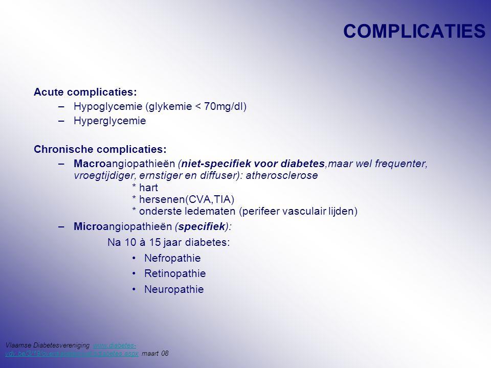 COMPLICATIES Acute complicaties: Hypoglycemie (glykemie < 70mg/dl)