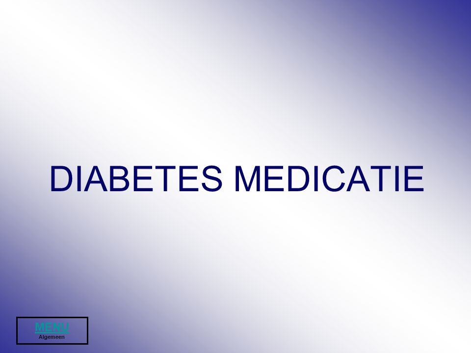 DIABETES MEDICATIE MENU Algemeen