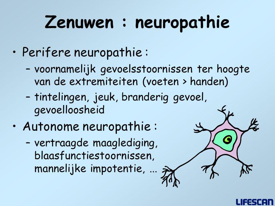 Zenuwen : neuropathie Perifere neuropathie : Autonome neuropathie :