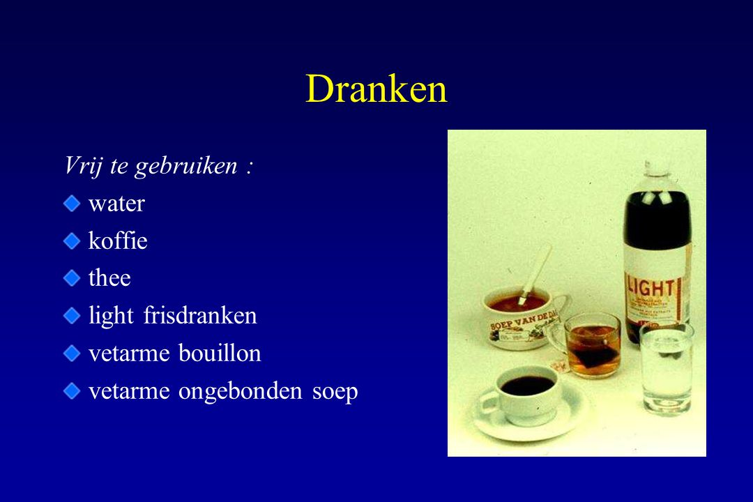 Dranken Vrij te gebruiken : water koffie thee light frisdranken